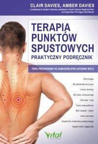 Terapia punktów spustowych - praktyczny podręcznik. Twój przewodnik po samodzielnym leczeniu bólu - Clair Davies