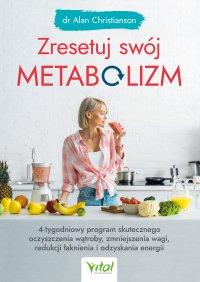 Zresetuj swój metabolizm - Alan Christianson