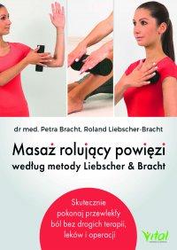 Masaż rolujący powięzi według metody Liebschera & Bracht - Perta Bracht