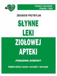 Słynne leki ziołowej apteki - Zbigniew Przybylak