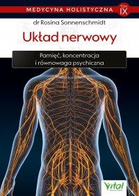 Medycyna holistyczna. Tom IX Układ nerwowy - Rosina Sonnenschmidt