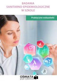 Badania sanitarno-epidemiologiczne w szkole - praktyczne wskazówki - Patryk Kuzior