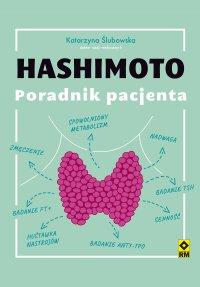 Hashimoto. Poradnik pacjenta - Katarzyna Ślubowska