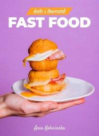 Fast food Keto i Low Carb - Ania Kolasińska