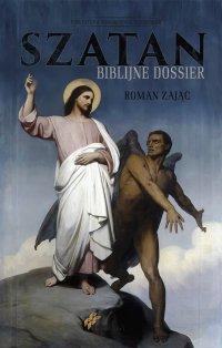 Szatan Biblijne Dossier - Roman Zając