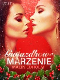 Gwiazdkowe marzenie - opowiadanie erotyczne - Malin Edholm , Malin Edholm