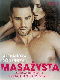 Masażysta - 6 ekscytujących opowiadań erotycznych - Alexandra Södergran