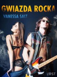 Gwiazda rocka - opowiadanie erotyczne - Vanessa Salt