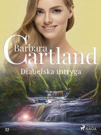 Diabelska intryga - Ponadczasowe historie miłosne Barbary Cartland - Barbara Cartland, Anna Borowska
