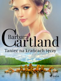 Taniec na krańcach tęczy - Ponadczasowe historie miłosne Barbary Cartland - Barbara Cartland