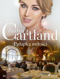 Pułapka miłości - Ponadczasowe historie miłosne Barbary Cartland - Barbara Cartland