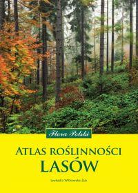 Atlas roślinności lasów. Flora Polski - Leokadia Witkowska-Żuk