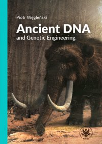 Ancient DNA and Genetic Engineering - Piotr Węgleński