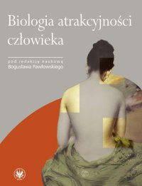 Biologia atrakcyjności człowieka - Bogusław Pawłowski
