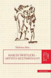 Marcin Świetlicki – artysta multimedialny - Malwina Mus