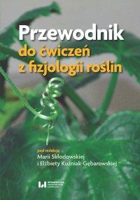 Przewodnik do ćwiczeń z fizjologii roślin - Maria Skłodowska