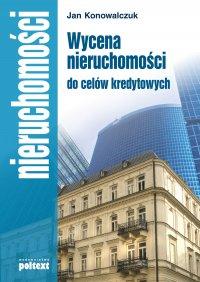 Wycena nieruchomości do celów kredytowych - Jan Konowalczuk