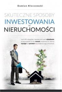 Skuteczne sposoby inwestowania w nieruchomości - Damian Kleczewski
