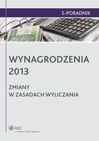 Wynagrodzenia 2013 - zmiany w zasadach wyliczania - Paulina Zawadzka-Filipczyk