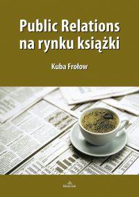 Public Relations na rynku książki - Kuba Frołow