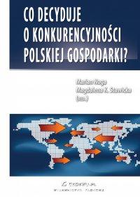 Co decyduje o konkurencyjności polskiej gospodarki? - Marian Noga