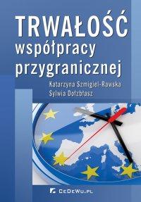 Trwałość współpracy przygranicznej - Katarzyna Szmigiel-Rawska