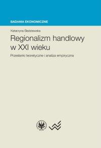 Regionalizm handlowy w XXI wieku - Katarzyna Śledziewska