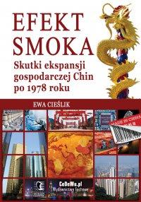 Efekt smoka. Skutki ekspansji gospodarczej Chin po 1978 roku - Ewa Cieślik
