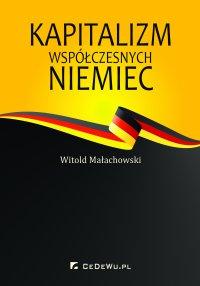Kapitalizm współczesnych Niemiec - Witold Małachowski