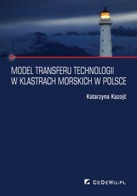 Model transferu technologii w klastrach morskich w Polsce - Katarzyna Kazojć