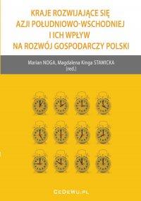 Kraje rozwijające się Azji Południowo-Wschodniej i ich wpływ na rozwój gospodarczy Polski - Marian Noga