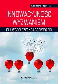 Innowacyjność wyzwaniem dla współczesnej gospodarki - prof. Kazimierz Pająk