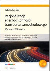 Racjonalizacja energochłonności transportu samochodowego - Elżbieta Szaruga