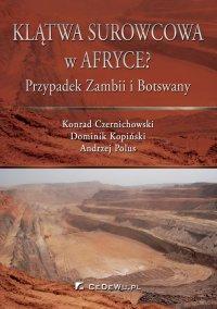 Klątwa surowcowa w Afryce? Przypadek Zambii i Botswany - Konrad Czernichowski
