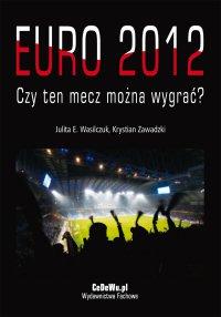 EURO 2012 - Czy ten mecz można wygrać? - Julita Wasilczuk