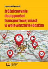 Zróżnicowanie dostępności transportowej miast w województwie łódzkim - Szymon Wiśniewski
