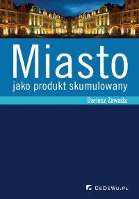 Miasto jako produkt skumulowany - Dariusz Zawada