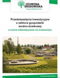 Przedsięwzięcia inwestycyjne z sektora gospodarki wodno-ściekowej a ocena oddziaływania na środowisko - Paweł Grabowski