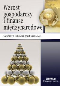 Wzrost gospodarczy i finanse międzynarodowe - Sławomir I. Bukowski