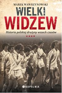 Wielki Widzew - Marek Wawrzynowski