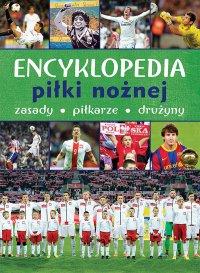 Encyklopedia piłki nożnej. Zasady, piłkarze, drużyny - Krzysztof Krzykowski