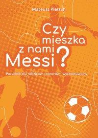 Czymieszka znami Messi? - Mateusz Pietsch