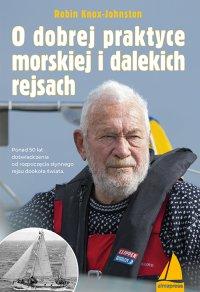 O dobrej praktyce morskiej i dalekich rejsach - Robin Knox-Johnston