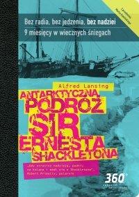 Antarktyczna podróż sir Ernesta Shacketona - Alfred Lansing