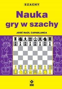 Nauka gry w szachy - José Raúl Capablanca