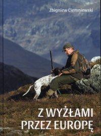 Z wyżłami przez Europę - Zbiegniew Lesław Ciemniewski