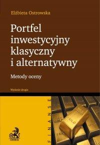 Portfel inwestycyjny klasyczny i alternatywny. Wydanie 2 - Elżbieta Ostrowska