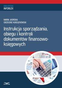 Instrukcja sporządzania, obiegu i kontroli dokumentów finansowo – księgowych - Maria Jasińska