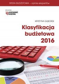 Klasyfikacja Budżetowa 2016. Wydanie III - Krystyna Gąsiorek