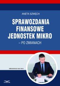 Sprawozdania finansowe jednostek mikro – po zmianach - Aneta Szwęch
